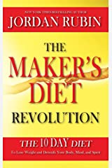 The Maker's Diet Revolution: The 10 Day Diet to Lose Weight and Detoxify Your Body, Mind and Spirit Hardcover