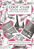 Coot Club: A Norfolk Broads Adventure by Ransome Arthur Published by Jonathan Cape Rev edition (1982) Hardcover
