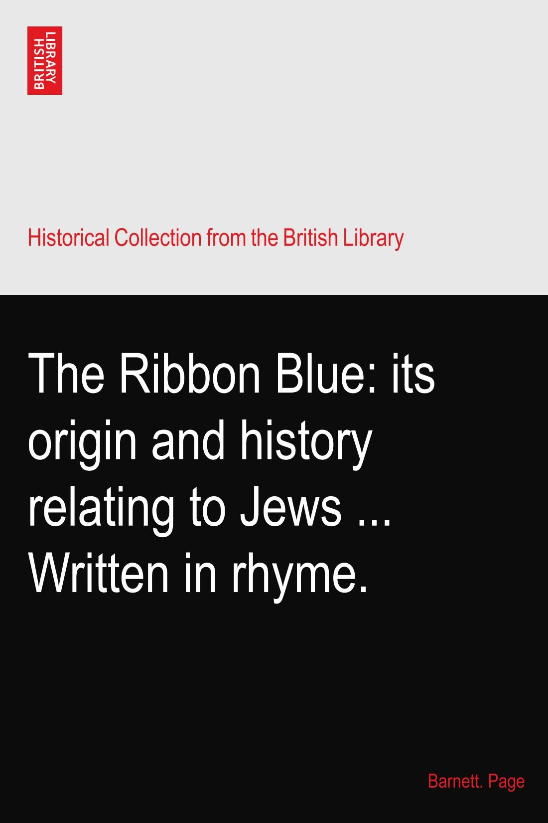 Download The Ribbon Blue: its origin and history relating to Jews ... Written in rhyme. ebook