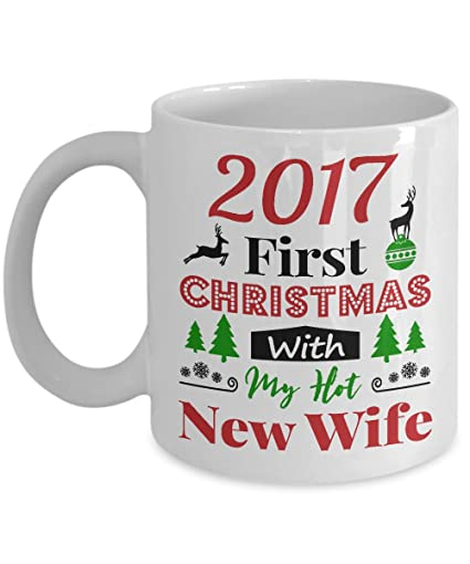 2017 first christmas with my hot new wife mug gift for christmas gift for
