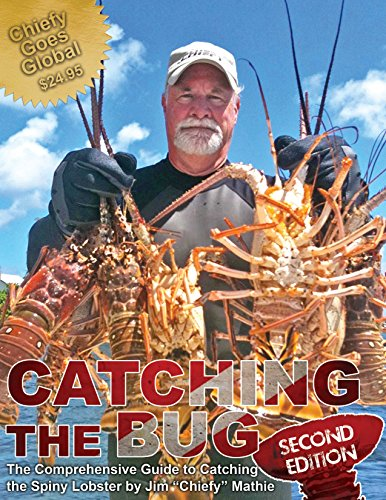 Catching the Bug-second edition-The Comprehensive Guide to Catching Spiny Lobster