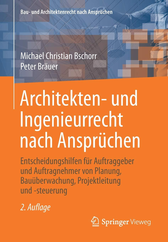 Bschorr/Bräuer, Architekten- und Ingenieurrecht nach Ansprüchen, 2. Auflage 2019
