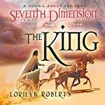 Seventh Dimension - The King | Lorilyn Roberts