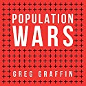 Population Wars: A New Perspective on Competition and Coexistence Audiobook by Greg Graffin Narrated by Tom Zingarelli