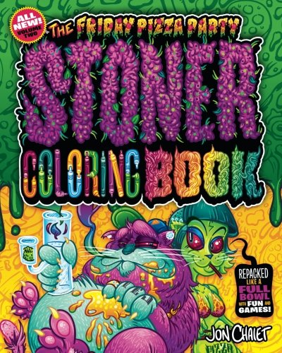 The Friday Pizza Party Stoner Coloring Book Vol. 2: Repacked Like a Full Bowl with Fun and Games!