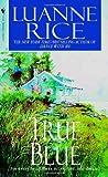 True Blue, Karen Ziemba and Luanne Rice, 0553583980