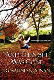 img - for And Then She Was Gone book / textbook / text book