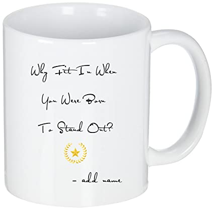 166d46ff27a Personalized Coffee Mugs With Funny Quotes Inspirational Saying - Why Fit  In When You Were Born