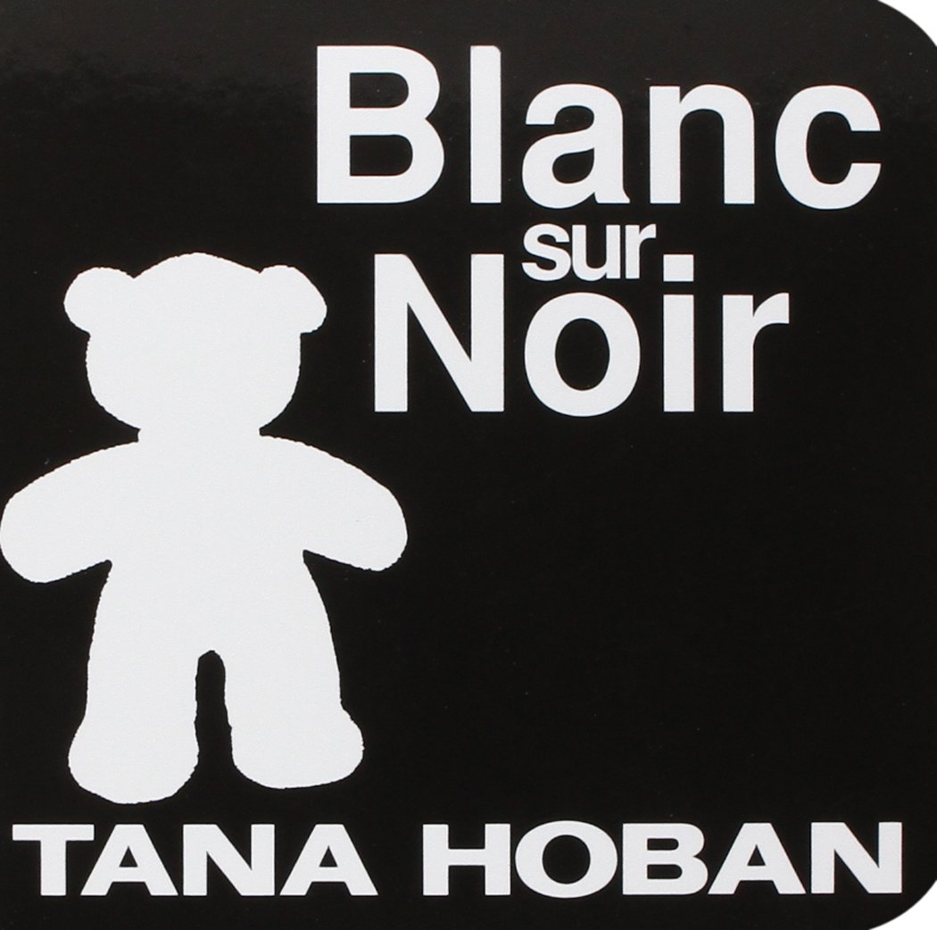 Blanc Sur Noir French Edition Tana Hoban 9782877671170