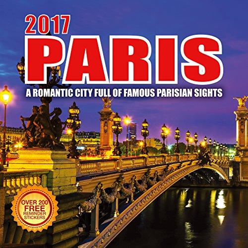2017 Paris Calendar - 12 x 12 Wall Calendar - 210 Free Reminder Stickers