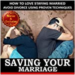 Saving Your Marriage: How to Love Staying Married: Avoid Divorce Using Proven Techniques (Weddings by Sam Siv, Book 17) | Sam Siv