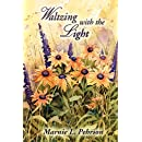 Waltzing with the Light