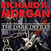 The Dark Defiles: A Land Fit for Heroes, Book 3 | Richard K. Morgan