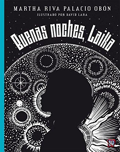 Buenas noches, Laika (A La Orilla Del Viento) (Spanish Edition) pdf
