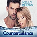 Counterbalance Audiobook by Kelly Moran Narrated by Kory Getman
