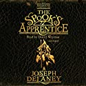 The Spook's Apprentice: Wardstone Chronicles 1 Audiobook by Joseph Delaney Narrated by Jamie Glover