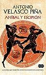 Aníbal y Escipión: La guerra que marcó el antes y el después en la historia par Velasco Piña
