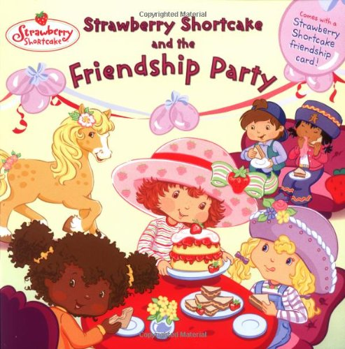 Strawberry Shortcake And The Friendship Party Monique Z Stephens