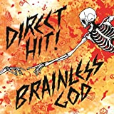 the direct source - Brainless God