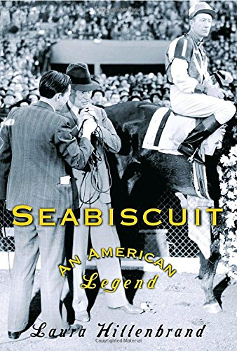 Seabiscuit: An American Legend by Laura Hillenbrand