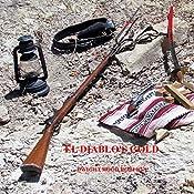 El Diablo's Gold: An Alf Smith Novel, Book 2 | Dwight Hood Roberts