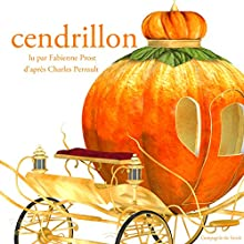 Cendrillon (Les plus beaux contes pour enfants) | Livre audio Auteur(s) : Charles Perrault Narrateur(s) : Fabienne Prost