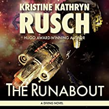 The Runabout: Diving Series, Book 6 Audiobook by Kristine Kathryn Rusch Narrated by Jennifer Van Dyck