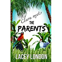 Clara Meets The Parents: Grab a margarita and escape to Mexico in this laugh-out-loud beach read. (Clara Andrews Series Book 2)