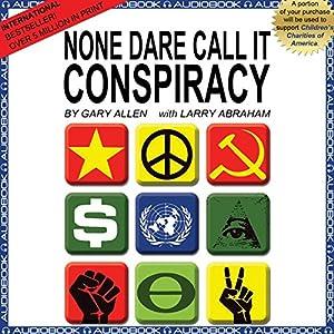 None Dare Call It Conspiracy Audiobook