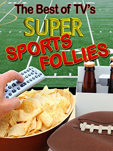 The Best of TV's Super Sports Follies