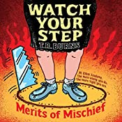 Watch Your Step | T. R. Burns
