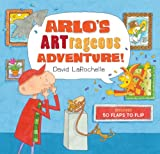 Arlo's Artrageous Adventure!, David LaRochelle, 1402792263