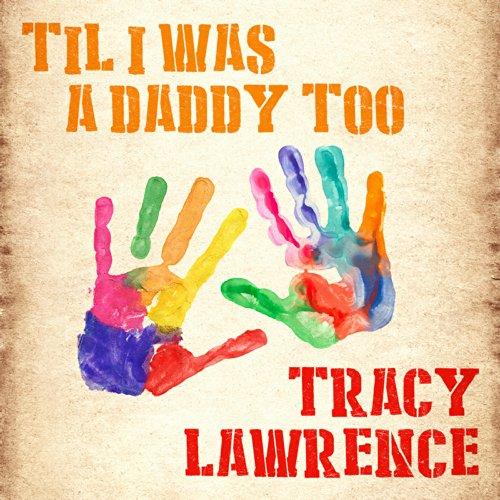 Til I Was a Daddy Too