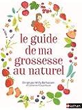 Le guide de ma grossesse au naturel