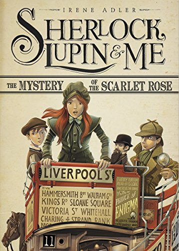 The Mystery of the Scarlet Rose (Sherlock, Lupin, and Me) (Scarlet Rose)