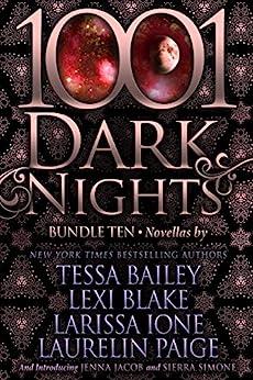1001 Dark Nights: Bundle Ten by [Bailey, Tessa, Blake, Lexi, Ione, Larissa, Paige, Laurelin, Jacob, Jenna, Simone, Sierra]