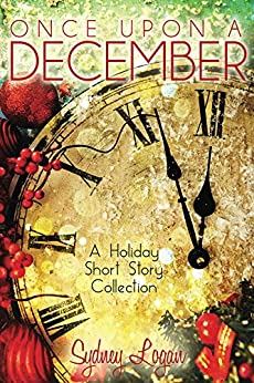 Once Upon a December: A Holiday Short Story Collection by [Logan, Sydney]