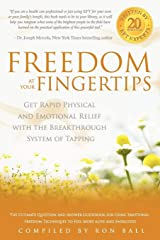 Freedom at Your Fingertips: Get Rapid Physical and Emotional Relief with the Breakthrough System of Tapping Paperback
