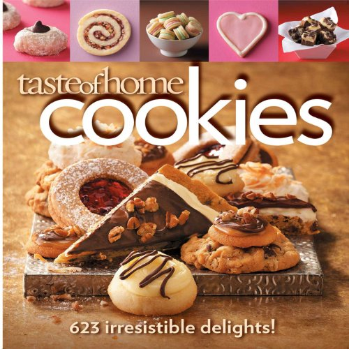 Taste of Home Cookies: 623 Irresistible Delights (Halloween Baking Ideas And Recipes)