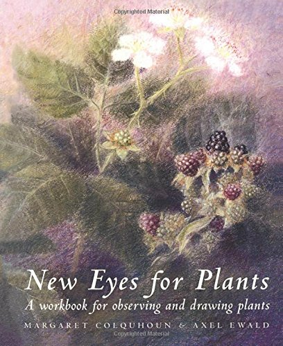 New Eyes For Plants: A Workbook For Observing And Drawing Plants (Workbook For Plant Observation And Drawing)
