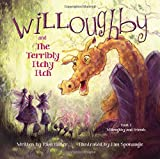 img - for Willoughby and Friends, Book I: Willoughby and the Terribly Itchy Itch book / textbook / text book