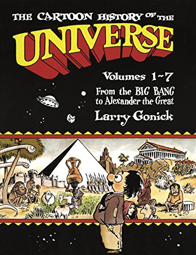 The Cartoon History of the Universe: Volumes 1-7: From the Big Bang to Alexander the Great - Bang Form 2