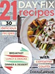 21 DAY FIX: 30 delicious recipes WITH...