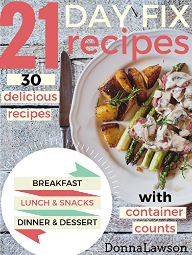 21 DAY FIX: 30 delicious recipes WITH CONTAINER