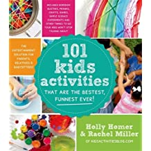 101 Kids Activities That Are the Bestest, Funnest Ever!: The Entertainment Solution for Parents, Relatives & Babysitters!