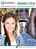 AudioNovo Spanish 1 to 3 - Learn Spanish the Quick and Easy Way from Zero to Advanced Speaker. Learn Spanish in 3 Months, just 30min per Day or Get Your Money Back with Our 60 Day Guarantee! (AudioNov