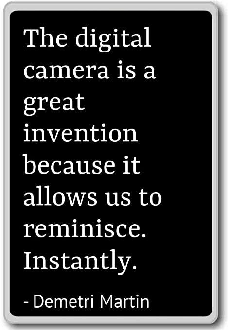 La cámara digital es un gran invento Beca... - Demetri Martin ...