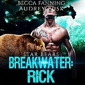 Breakwater: Rick: Star Bears, Book 2 | Becca Fanning