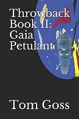 Throwback Book II: Gaia Petulant Paperback