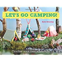 Let's Go Camping! From cabins to caravans, crochet your own camping